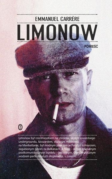 "Emmanuel Carrére, ""Limonow"" (Wydawnictwo Literackie)"