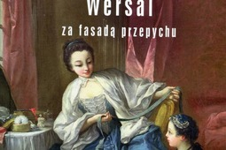 "William Ritchey Newton ""Wersal za fasadą przepychu"""