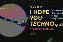 "Impreza ""I hope you techno"" w klubie Nadzieja"