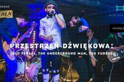 Lolo Ferari, The Underground Man i The Fudges w Centrum Kultury
