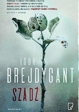 """Igor Brejdygant """"Szadź"""", Marginesy"""