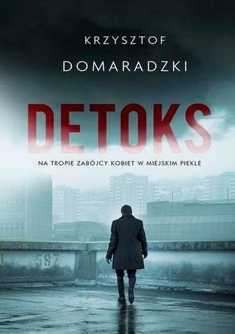 """Krzysztof Domaradzki """"Detoks"""", Czarna Owca"""
