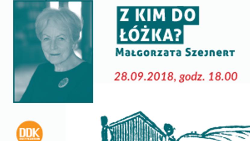 Z Kim Do łóżka Małgorzata Szejnert W Ddk Czuby Południowe
